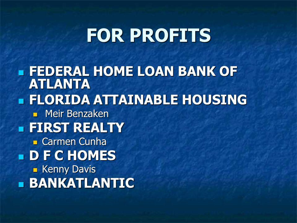 FOR PROFITS FEDERAL HOME LOAN BANK OF ATLANTA FEDERAL HOME LOAN BANK OF ATLANTA FLORIDA ATTAINABLE HOUSING FLORIDA ATTAINABLE HOUSING Meir Benzaken Me