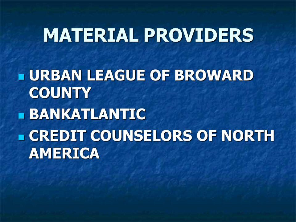 MATERIAL PROVIDERS URBAN LEAGUE OF BROWARD COUNTY URBAN LEAGUE OF BROWARD COUNTY BANKATLANTIC BANKATLANTIC CREDIT COUNSELORS OF NORTH AMERICA CREDIT C