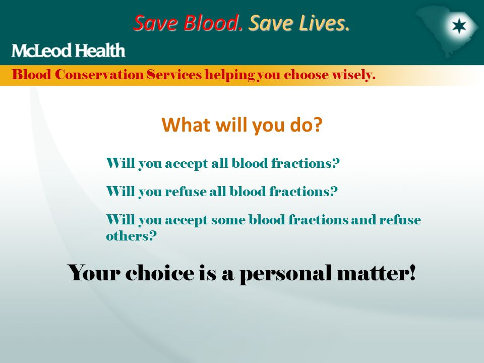 Save Blood. Save Lives. RECAP What therapies are used for elective surgery.