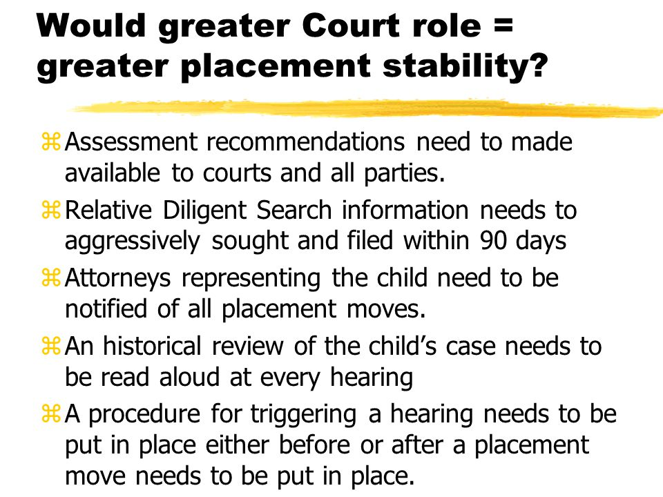 Would greater Court role = greater placement stability.