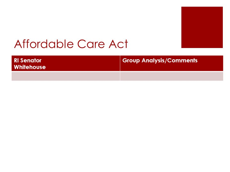 Affordable Care Act RI Senator Whitehouse Group Analysis/Comments