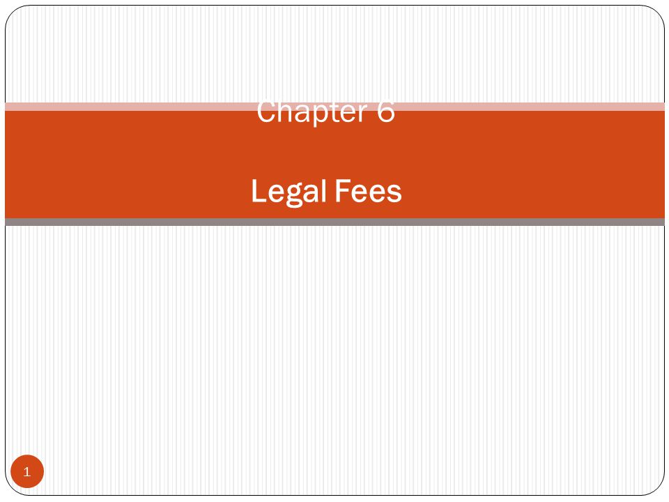 1 Chapter 6 Legal Fees