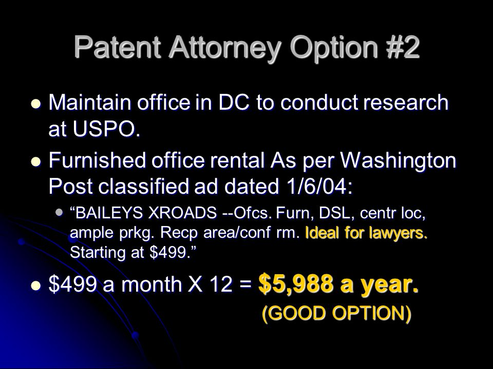 Patent Attorney Option #2 Maintain office in DC to conduct research at USPO.