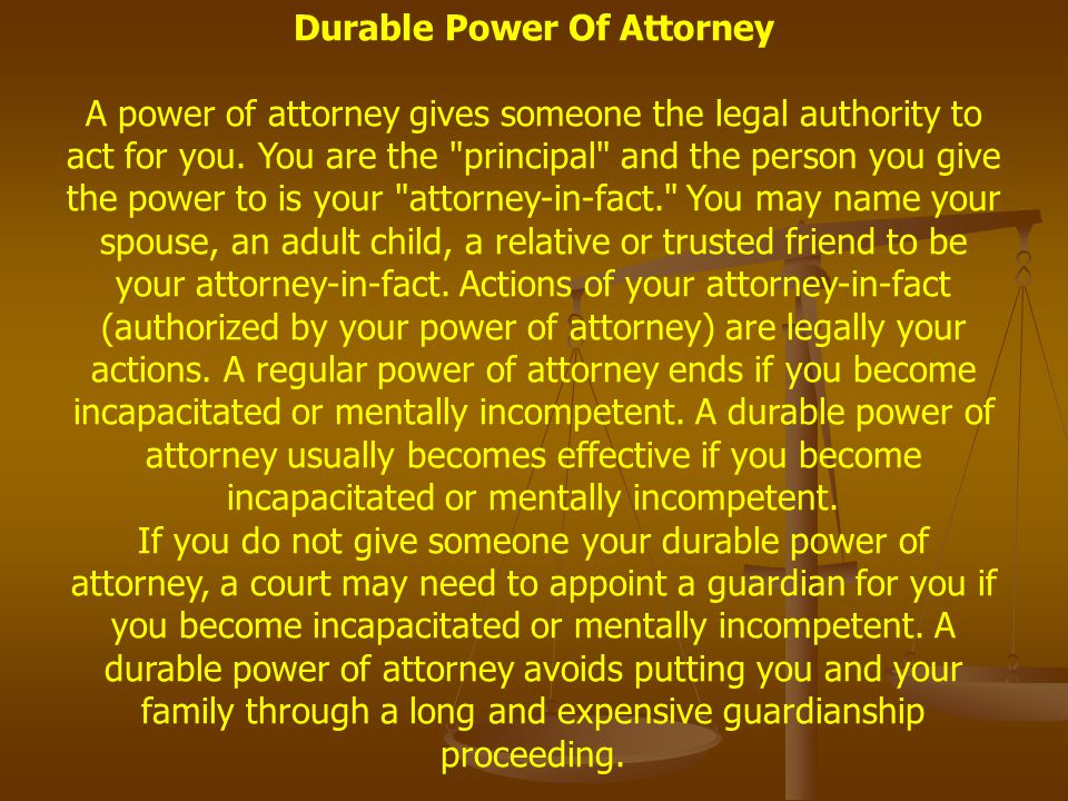 Durable Power Of Attorney A power of attorney gives someone the legal authority to act for you.