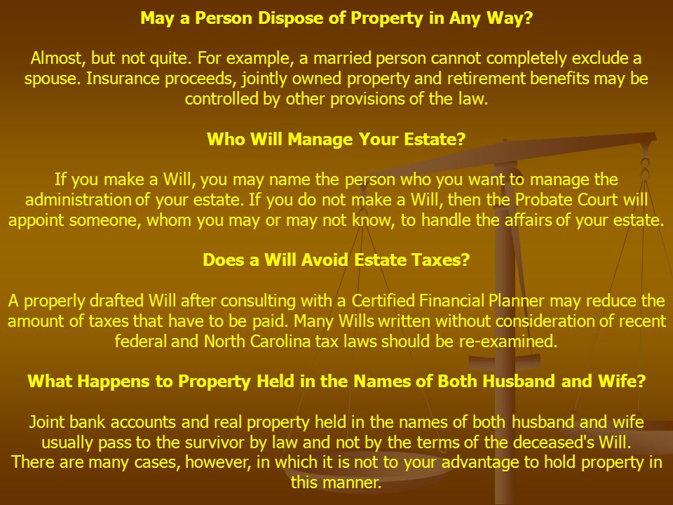 May a Person Dispose of Property in Any Way. Almost, but not quite.