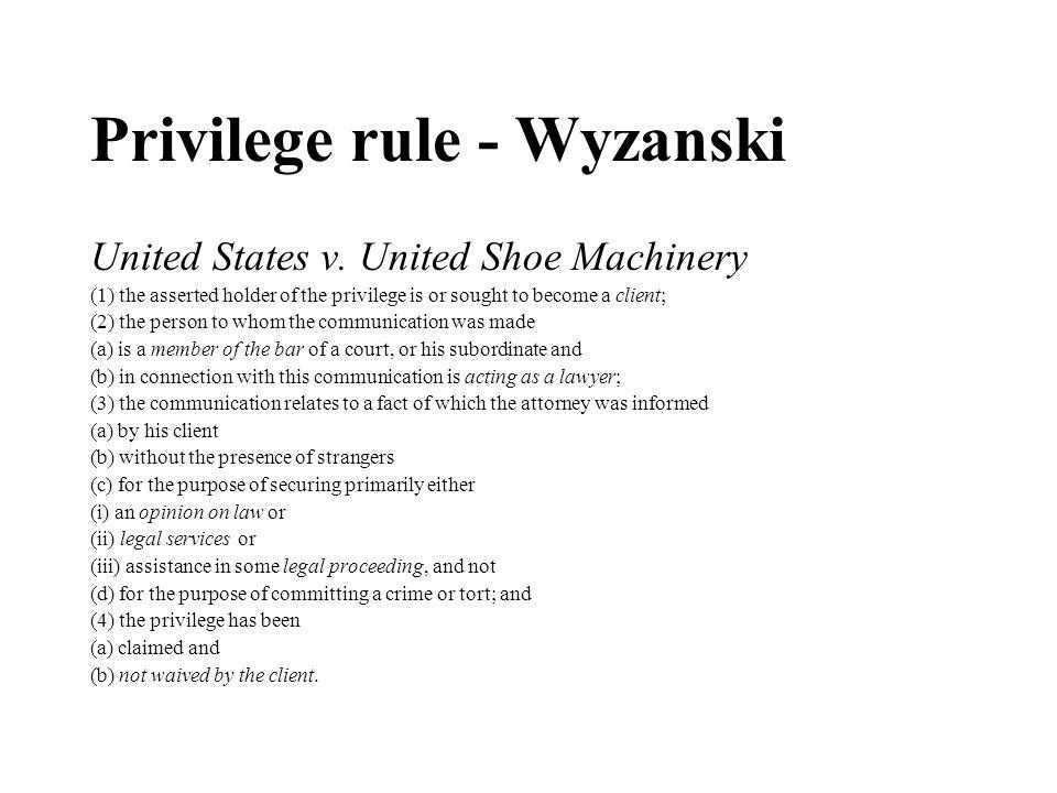 Privilege rule - Wyzanski United States v.