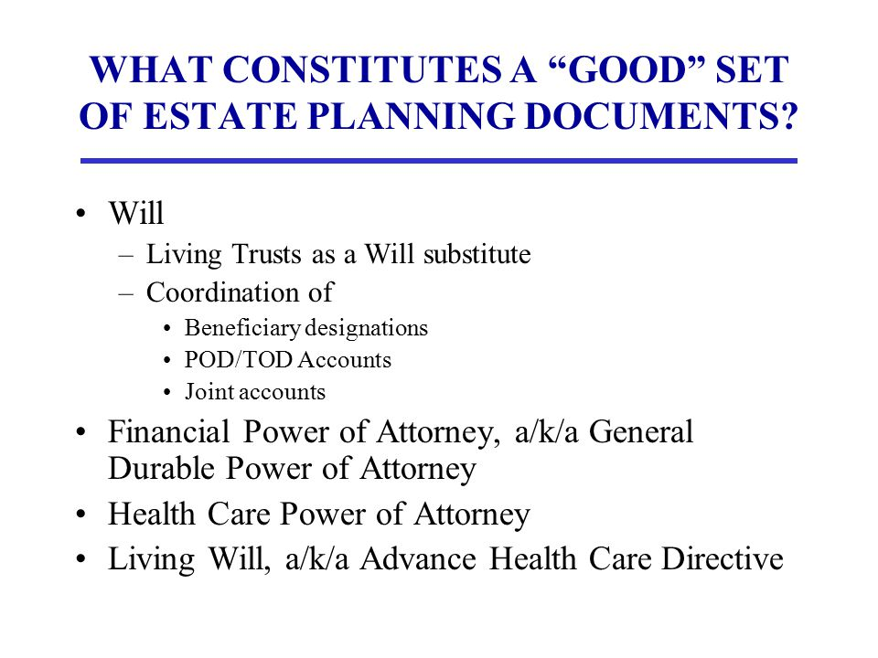 ESTATE PLANNING & ELDER LAW People of all ages & asset levels should have a good set of documents.