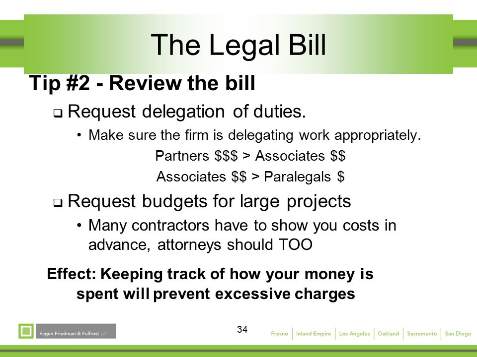 34 The Legal Bill Tip #2 - Review the bill  Request delegation of duties.