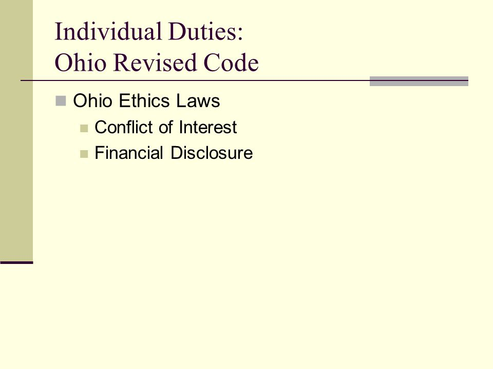 Individual Duties: Ohio Revised Code Ohio Ethics Laws Conflict of Interest Financial Disclosure
