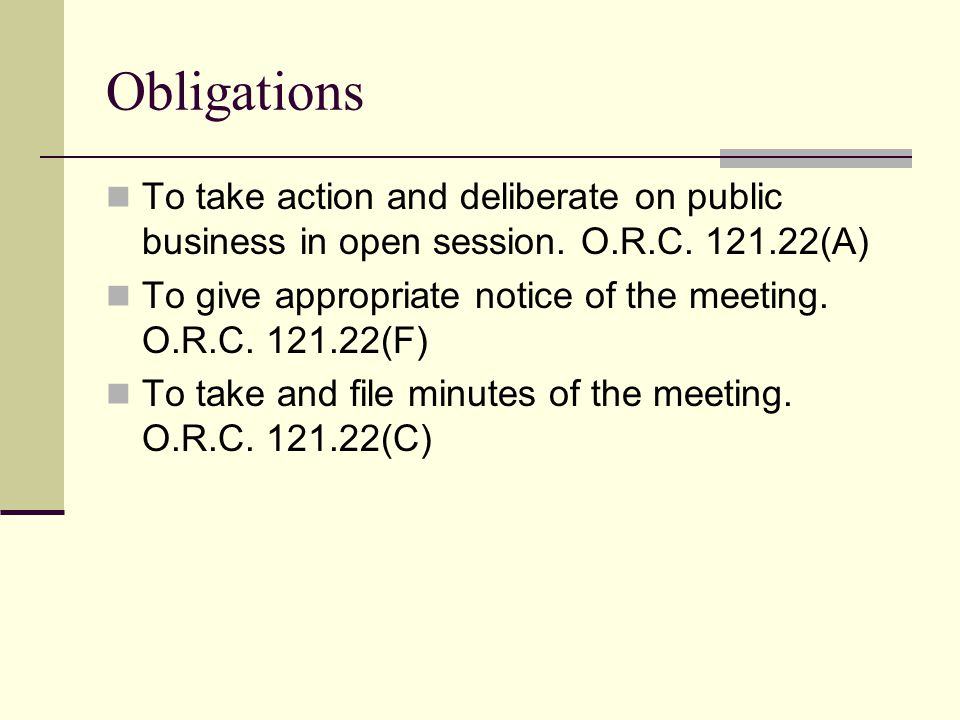 Obligations To take action and deliberate on public business in open session.