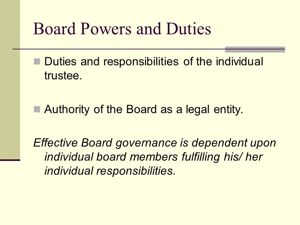 Board Powers and Duties Duties and responsibilities of the individual trustee.