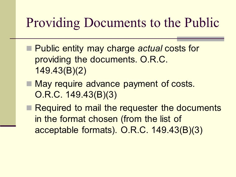 Providing Documents to the Public Public entity may charge actual costs for providing the documents.