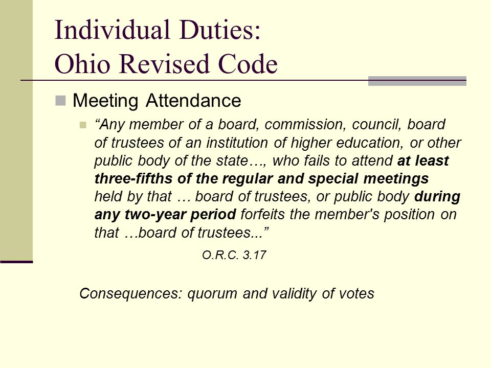 Individual Duties: Ohio Revised Code Confidentiality A public official may not disclose, without appropriate authorization, any information … that is confidential because of statutory provisions, or...because…its confidentiality is necessary to the proper conduct of government business.  O.R.C.
