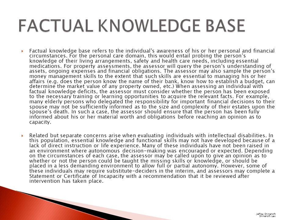  Factual knowledge base refers to the individual's awareness of his or her personal and financial circumstances.