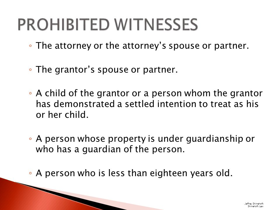 ◦ The attorney or the attorney's spouse or partner.
