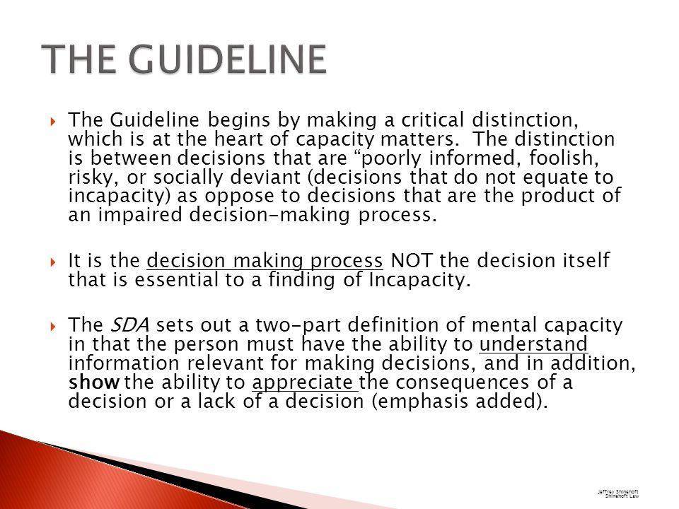  The Guideline begins by making a critical distinction, which is at the heart of capacity matters.