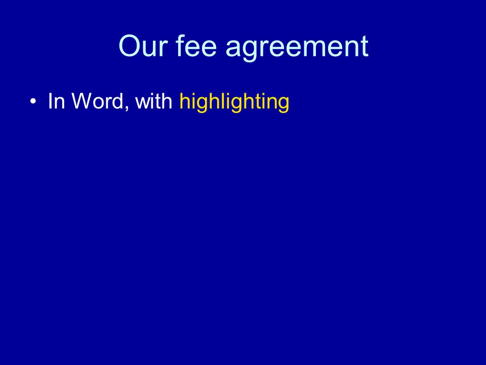 Our fee agreement In Word, with highlighting