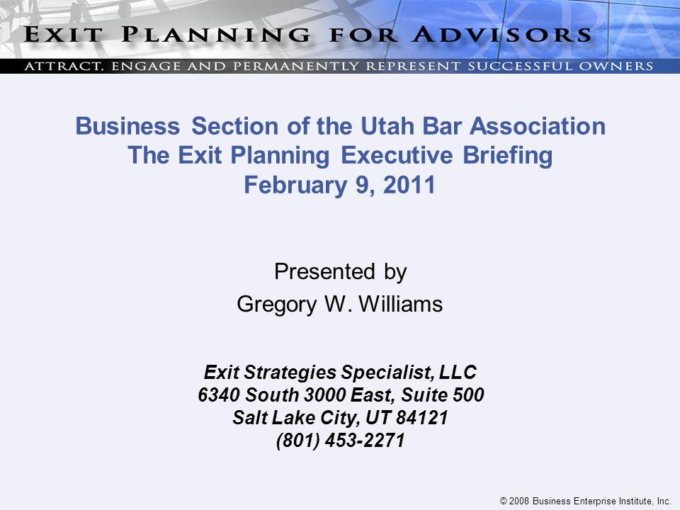© 2008 Business Enterprise Institute, Inc. Copyright 2008 ESS