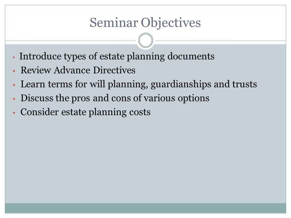 Estate Planning Documentation Needed Advance Directives Beneficiary forms Wills Trust Documents