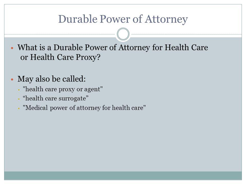 Health Care Proxy Why do we need a Health Care Proxy.