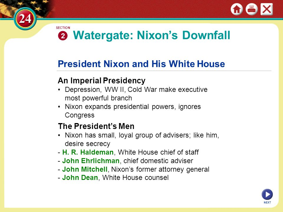 Learning Objectives: Section 2 Watergate: Nixon's Downfall 1. Analyze how Nixon and his advisors sought to increase the power of the presidency. 2. Su
