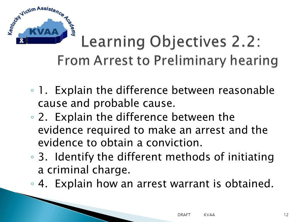◦ 1. Explain the difference between reasonable cause and probable cause.