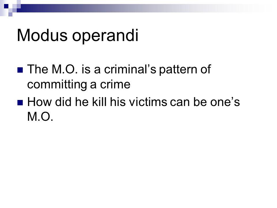 Modus operandi The M.O.