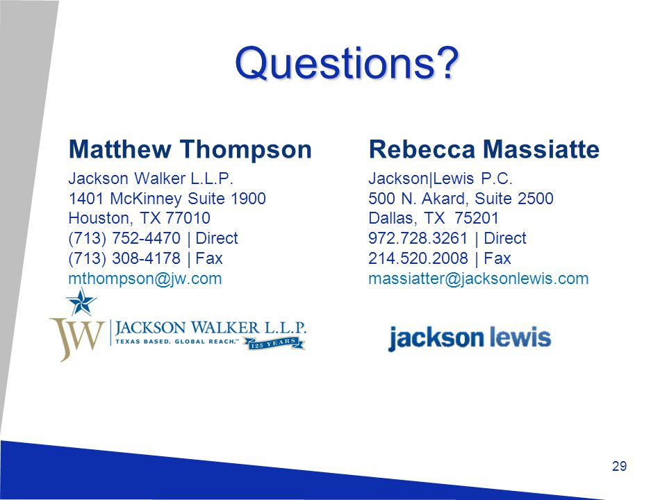 Questions. Matthew Thompson Jackson Walker L.L.P.