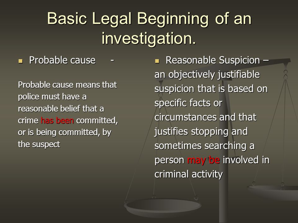 Basic Legal Beginning of an investigation.