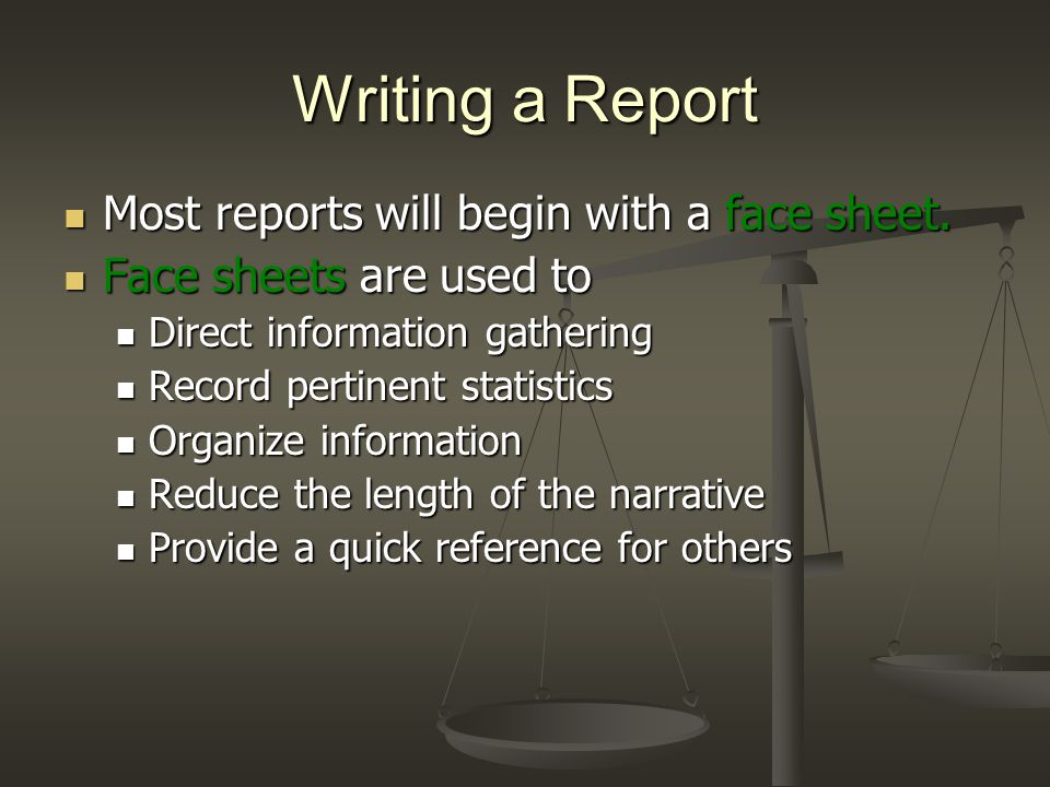 Writing a Report Most reports will begin with a face sheet.