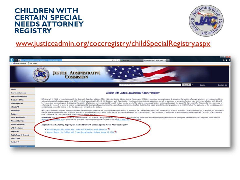 CHILDREN WITH CERTAIN SPECIAL NEEDS ATTORNEY REGISTRY www.justiceadmin.org/coccregistry/childSpecialRegistry.aspx