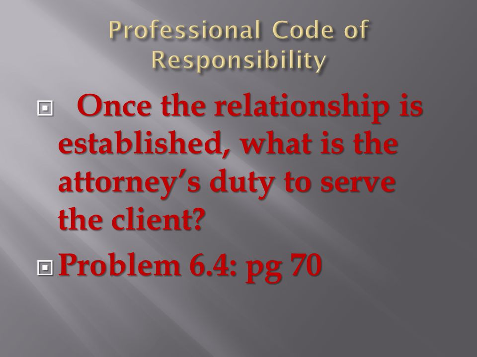  The nature of the adversarial legal system  The duty to zealously represent the client  But what about society