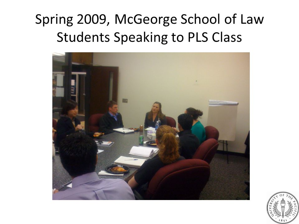 Spring 2009, McGeorge School of Law Students Speaking to PLS Class