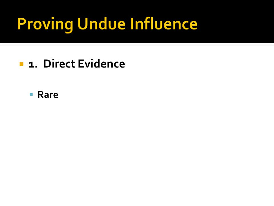  1. Direct Evidence  Rare