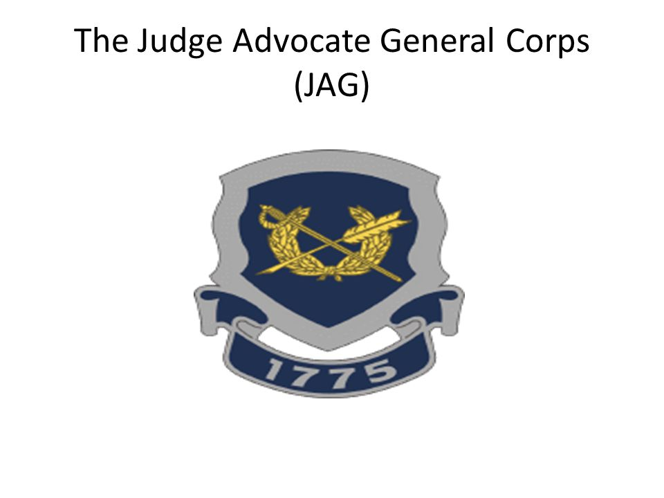 The Judge Advocate General Corps (JAG)