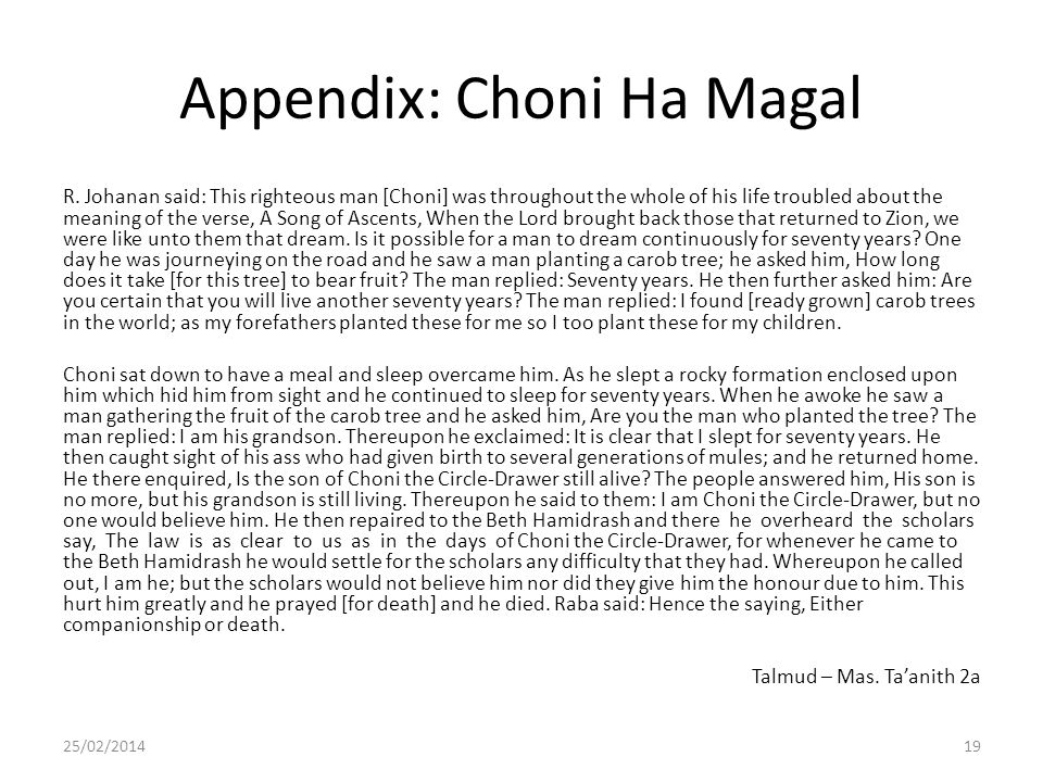 Appendix: Choni Ha Magal R. Johanan said: This righteous man [Choni] was throughout the whole of his life troubled about the meaning of the verse, A S