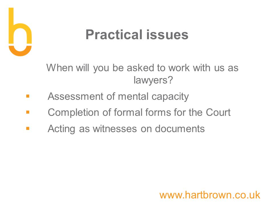 www.hartbrown.co.uk Practical issues When will you be asked to work with us as lawyers.