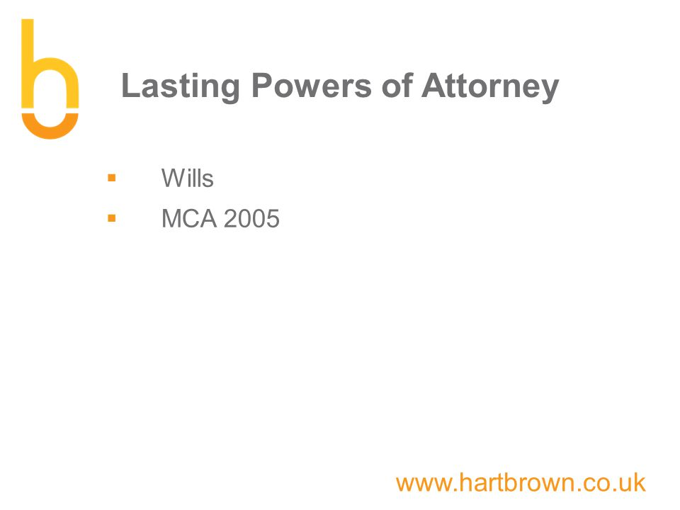 www.hartbrown.co.uk Lasting Powers of Attorney  Wills  MCA 2005