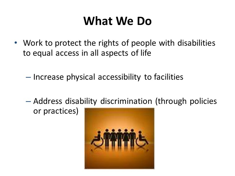Disability Rights Bureau: Who We Are Only Disability Rights Bureau in nation Bureau staff are located in Chicago and Springfield with investigations statewide 3 attorneys, 4 disability specialists, 1 policy advisor, 1 paralegal, law clerks and an administrative assistant 4