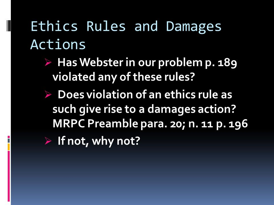 Ethics Rules and Damages Actions  Has Webster in our problem p.
