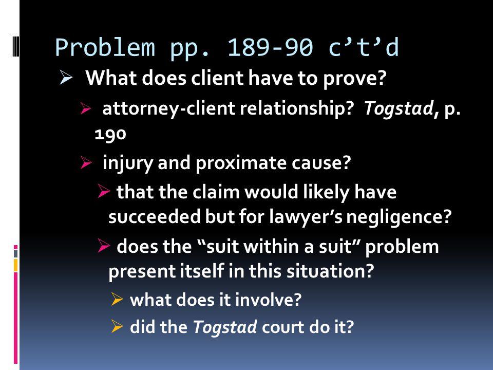 Problem pp. 189-90 c't'd  What does client have to prove.