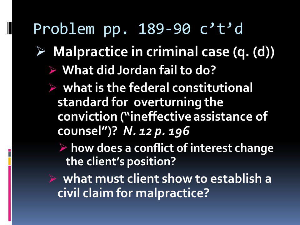 Problem pp. 189-90 c't'd  Malpractice in criminal case (q.