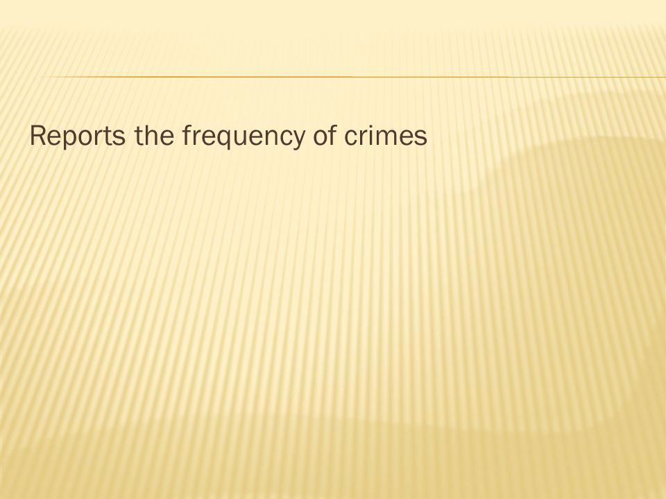 Reports the frequency of crimes