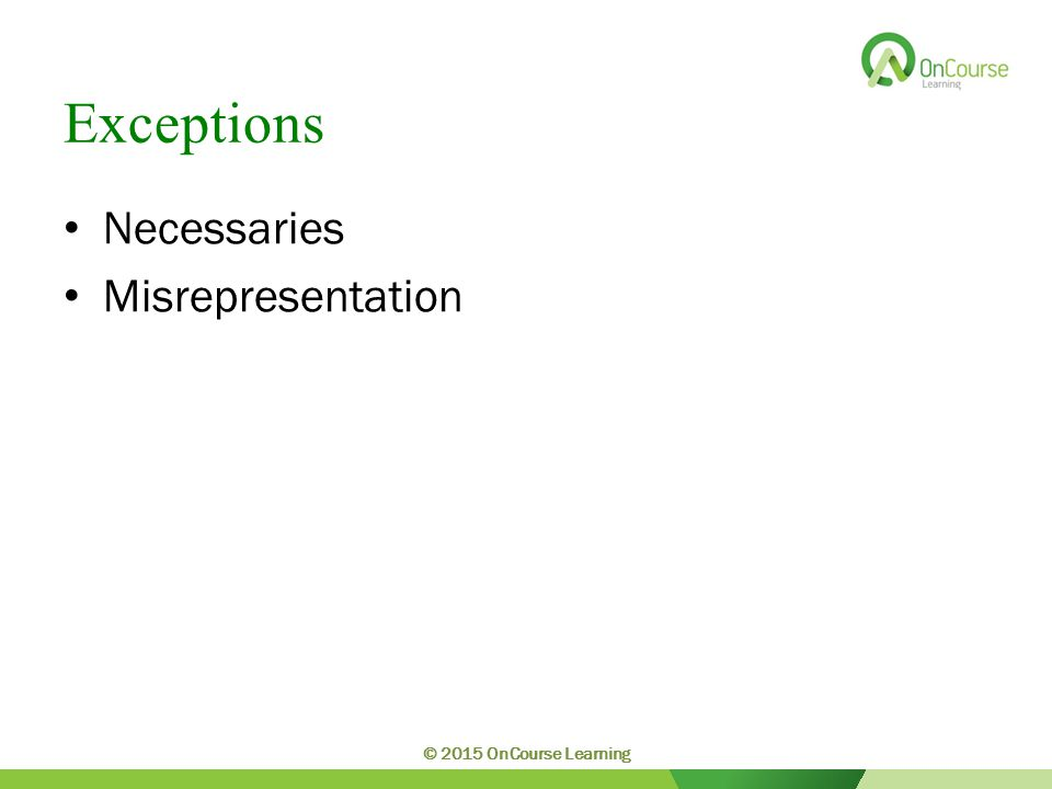Exceptions Necessaries Misrepresentation © 2015 OnCourse Learning