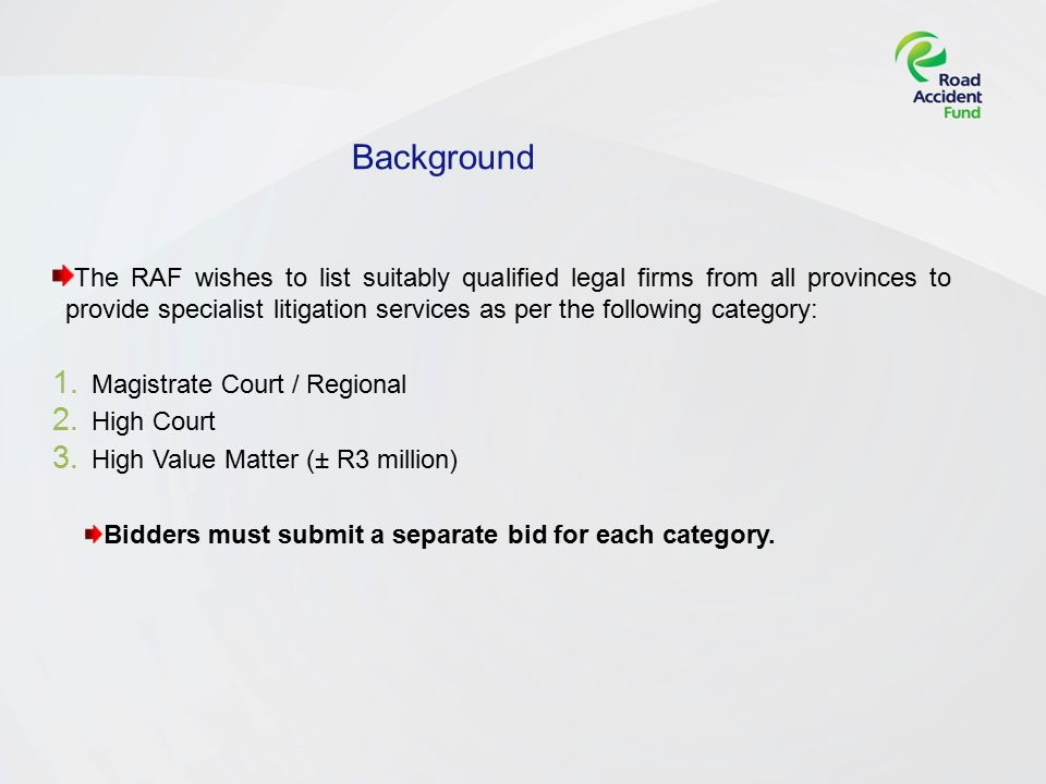 Background The RAF wishes to list suitably qualified legal firms from all provinces to provide specialist litigation services as per the following category: 1.