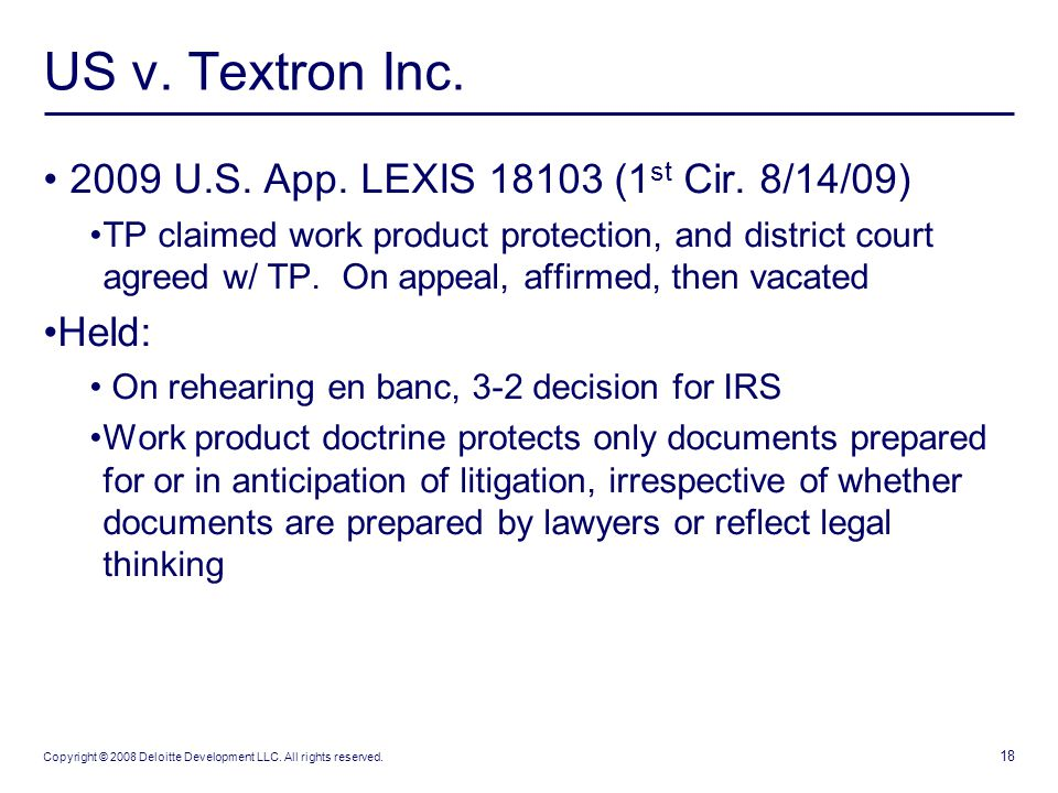 18 Copyright © 2008 Deloitte Development LLC. All rights reserved. US v. Textron Inc. 2009 U.S. App. LEXIS 18103 (1 st Cir. 8/14/09) TP claimed work p