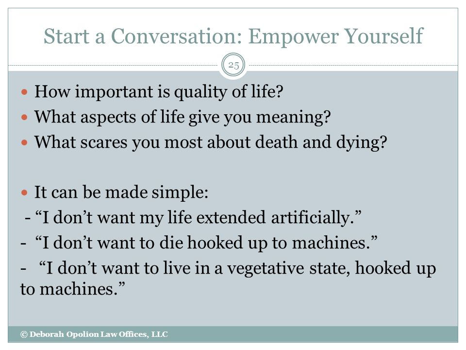 Start a Conversation: Empower Yourself How important is quality of life.