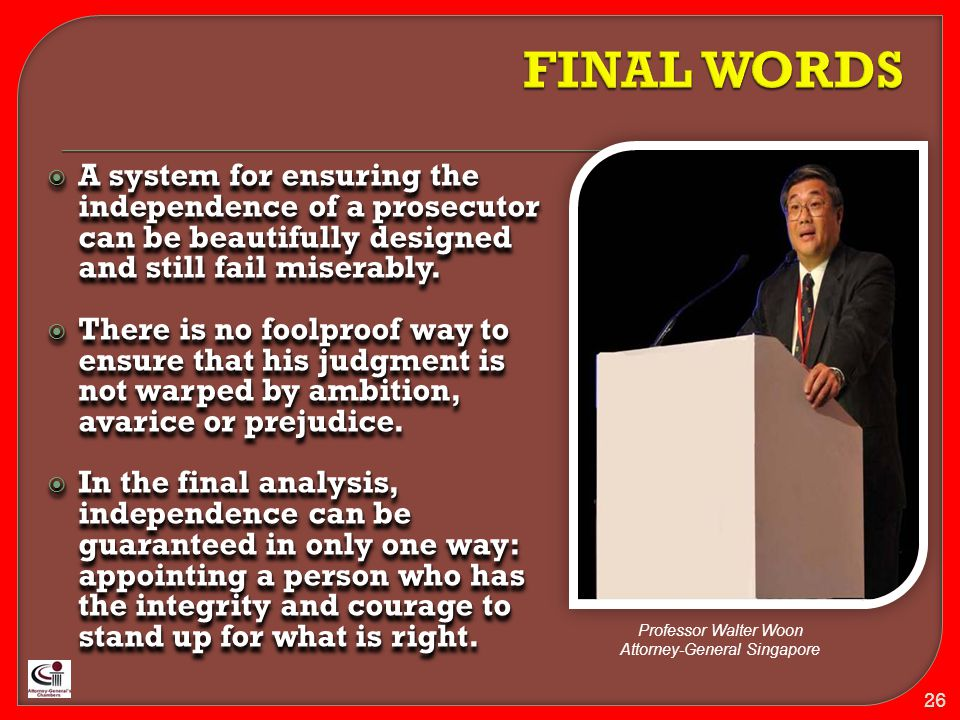  A system for ensuring the independence of a prosecutor can be beautifully designed and still fail miserably.