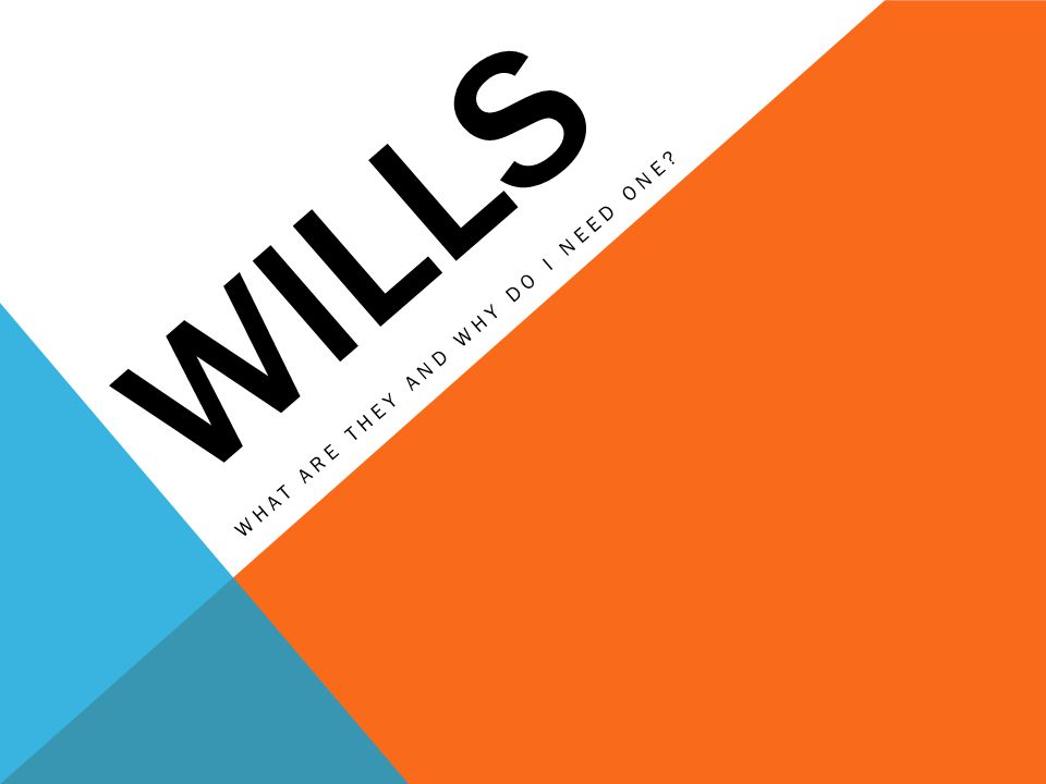 WHAT IS A WILL.