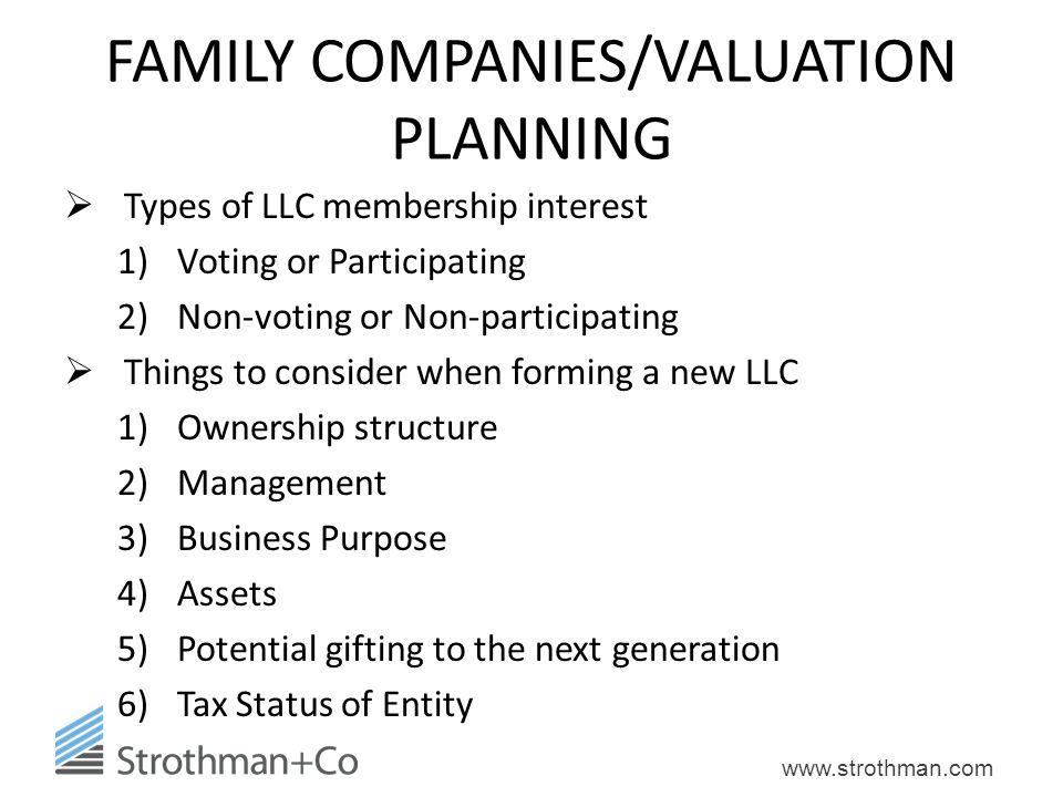 www.strothman.com FAMILY COMPANIES/VALUATION PLANNING  Types of LLC membership interest 1)Voting or Participating 2)Non-voting or Non-participating 
